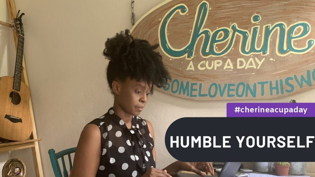 Humble Yourself | A Cup A Day (Inspiration)